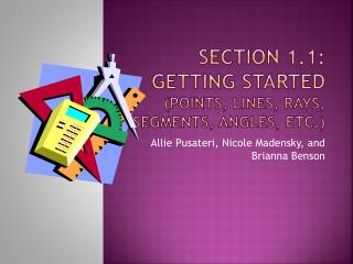 Section 1.1: Getting  Started (POINTS, LINES, RAYS, SEGMENTS, ANGLES, ETC.)