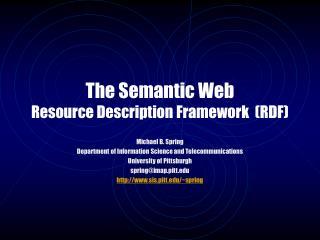 The Semantic Web Resource Description Framework  (RDF)