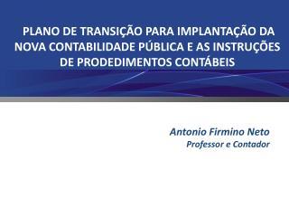 Antonio Firmino Neto Professor e Contador
