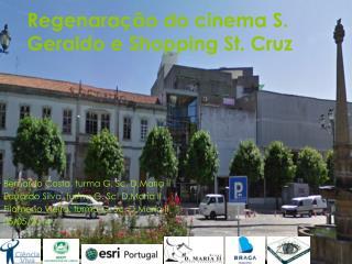 Regenaração do cinema S. Geraldo e Shopping St. Cruz