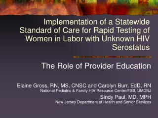 Implementation of a Statewide Standard of Care for Rapid Testing of Women in Labor with Unknown HIV Serostatus
