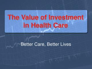 The Value of Investment in Health Care