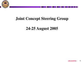 Joint Concept Steering Group  24-25 August 2005