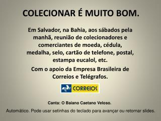 COLECIONAR É MUITO BOM.