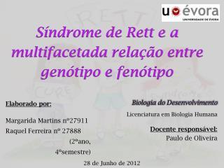 Síndrome de Rett e a  multifacetada relação  entre  genótipo  e  fenótipo