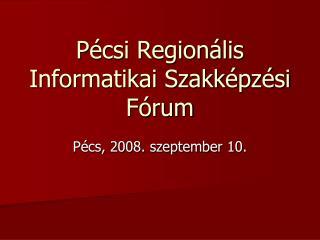 Pécsi Regionális Informatikai Szakképzési Fórum