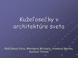 Ku�e?ose?ky v architekt�re sveta