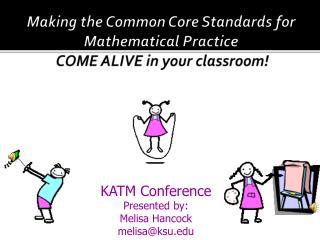 Making the Common Core Standards for Mathematical Practice  COME ALIVE in your classroom!