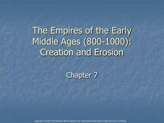 The Empires of the Early  Middle Ages (800-1000):  Creation and Erosion