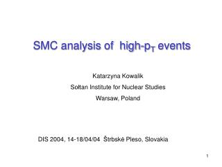 SMC analysis of  high-p T  events