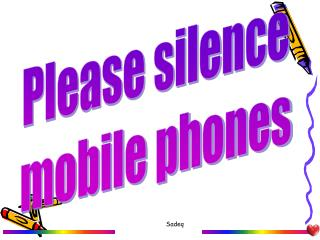 Please silence mobile phones