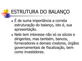 ESTRUTURA DO BALANÇO