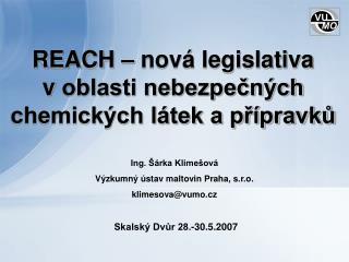 REACH – nová legislativa  voblasti nebezpečných chemických látek a přípravků