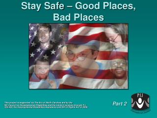 Stay Safe – Good Places,  Bad Places