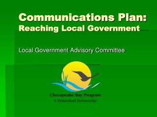 Communications Plan: Reaching Local Government