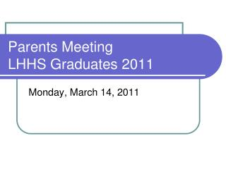 Parents Meeting LHHS Graduates 2011