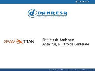 Sistema de  Antispam ,  Antivirus , e  Filtro  de  Conteúdo