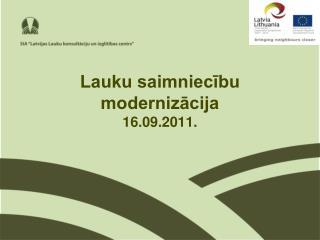 Lauku saimniecību modernizācija 16.09.2011.
