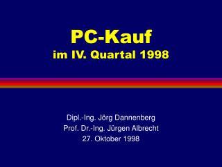 PC-Kauf im IV. Quartal 1998