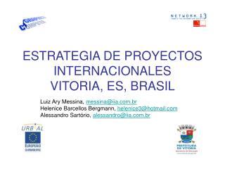 ESTRATEGIA DE PROYECTOS INTERNACIONALES VITORIA, ES, BRASIL