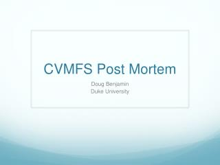 CVMFS Post Mortem