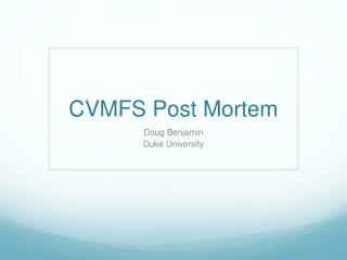 CVMFS Post Mortem