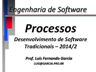 Processos Desenvolvimento de Software Tradicionais – 2014/2