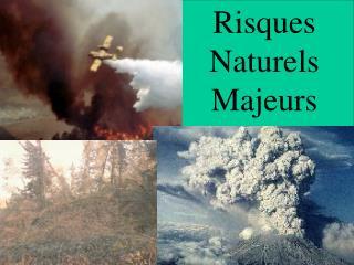 Risques Naturels Majeurs