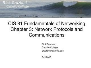 CIS 81 Fundamentals of Networking Chapter 3: Network Protocols and Communications