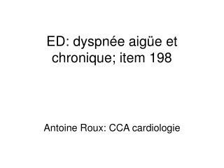 ED: dyspnée aigüe et chronique; item 198