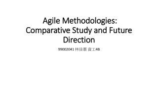 Agile Methodologies: Comparative Study and Future Direction