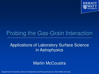 Probing the Gas-Grain Interaction