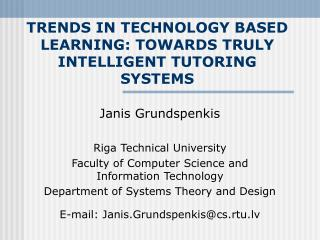 TRENDS IN TECHNOLOGY BASED LEARNING : TOWARDS TRULY INTELLIGENT TUTORING SYSTEMS