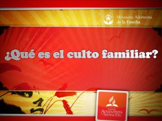 ¿Qué es el culto familiar?