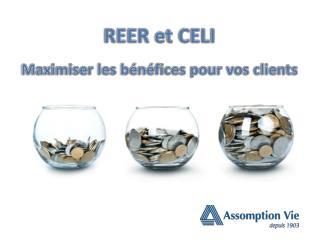 REER et CELI Maximiser les bénéfices pour vos clients