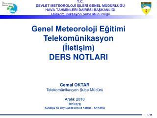 Genel Meteoroloji Eğitimi Telekomünikasyon (İletişim)  DERS NOTLARI