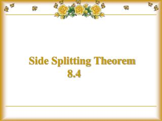 Side Splitting Theorem 8.4