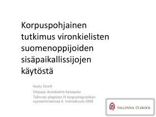 Korpuspohjainen tutkimus vironkielisten suomenoppijoiden sisäpaikallissijojen käytöstä
