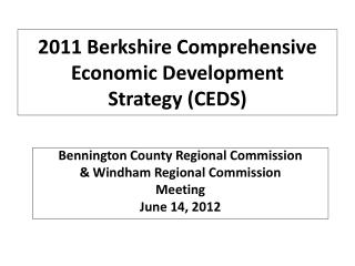 2011 Berkshire Comprehensive Economic Development  Strategy (CEDS)