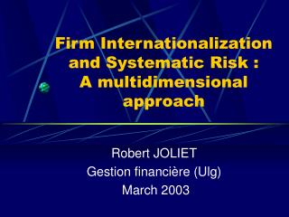 Firm Internationalization and Systematic Risk : A multidimensional approach