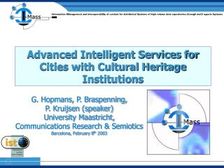 Advanced Intelligent Services for Cities with Cultural Heritage Institutions