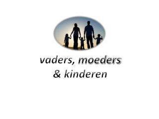 vaders,  moeders & kinderen