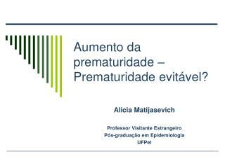 Aumento da prematuridade –  Prematuridade evitável?