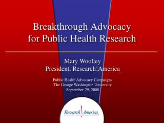 Breakthrough Advocacy  for Public Health Research