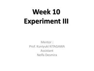 Week 10 Experiment III