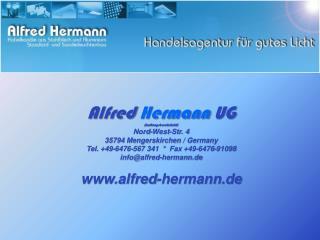 Alfred  Hermann  UG (haftungsbeschr�nkt) Nord-West-Str. 4 35794  Mengerskirchen  / Germany