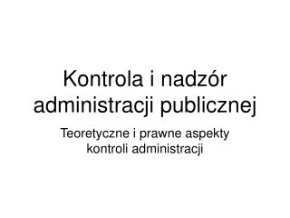 Kontrola i nadz r  administracji publicznej