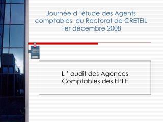 Journée d'étude des Agents comptables  du Rectorat de CRETEIL 1er décembre 2008