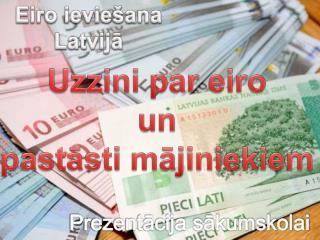 Uzzini par eiro  un pastāsti  mājiniekiem
