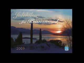 """Kommunen er av initiativtakerne til  """"Julehilsen fra Kristiansund"""",  første gang lansert i 2008."""